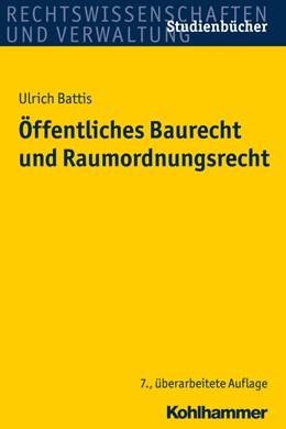 Abbildung von Battis | Öffentliches Baurecht und Raumordnungsrecht | 7., überarbeitete Auflage | 2017