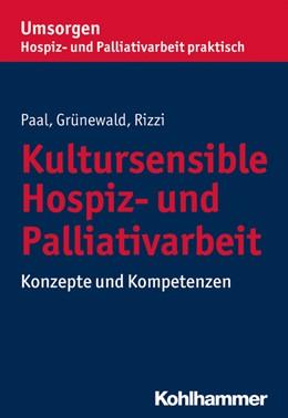 Abbildung von Paal / Grünewald | Kultursensible Hospiz- und Palliativarbeit | 1. Auflage | 2019 | beck-shop.de