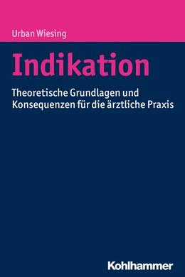 Abbildung von Wiesing | Indikation | 2017 | Theoretische Grundlagen und Ko...