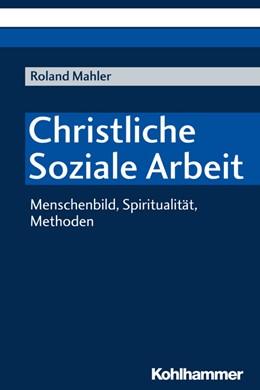 Abbildung von Mahler | Christliche Soziale Arbeit | 1. Auflage | 2018 | beck-shop.de