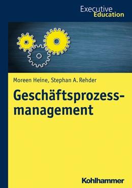 Abbildung von Heine / Rehder   Geschäftsprozessmanagement   1. Auflage   2017   beck-shop.de