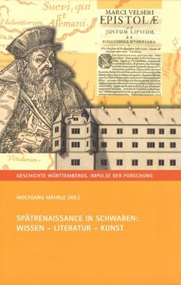 Abbildung von Mährle | Spätrenaissance in Schwaben: Wissen - Literatur - Kunst | 1. Auflage | 2019 | beck-shop.de