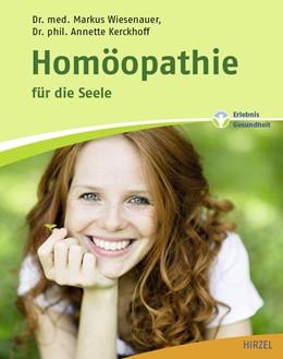 Abbildung von Wiesenauer / Kerckhoff | Homöopathie für die Seele | 2017