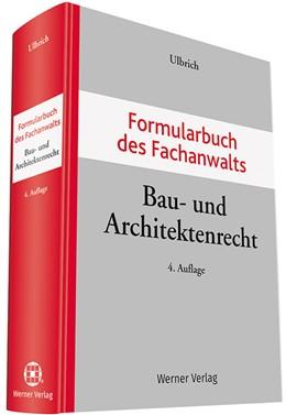 Abbildung von Ulbrich (Hrsg.)   Formularbuch des Fachanwalts Bau- und Architektenrecht   4. Auflage   2017   beck-shop.de