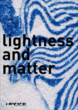 Abbildung von Krejs / Stadler / Egger | lightness and matter | 2017 | matter and lightness
