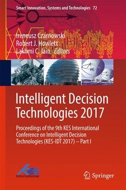 Abbildung von Czarnowski / Howlett | Intelligent Decision Technologies 2017 | 1. Auflage | 2017 | beck-shop.de