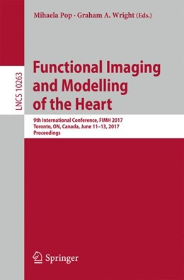 Abbildung von Pop / Wright | Functional Imaging and Modelling of the Heart | 1st ed. 2017 | 2017 | 9th International Conference, ... | 10263