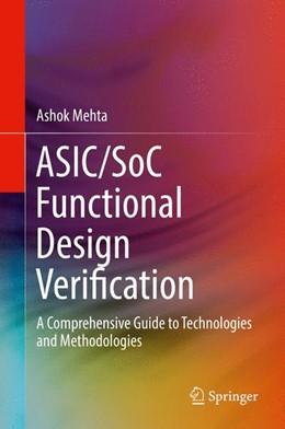 Abbildung von Mehta | ASIC/SoC Functional Design Verification | 1st ed. 2018 | 2017 | A Comprehensive Guide to Techn...