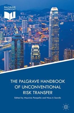 Abbildung von Pompella / Scordis | The Palgrave Handbook of Unconventional Risk Transfer | 1st ed. 2017 | 2017