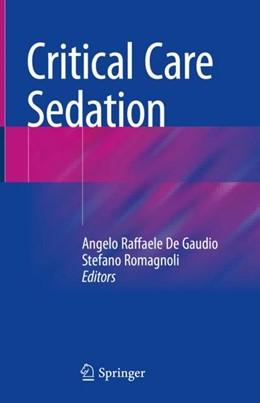 Abbildung von De Gaudio / Romagnoli   Critical Care Sedation   1. Auflage   2018   beck-shop.de