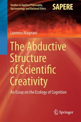 Abbildung von Magnani | The Abductive Structure of Scientific Creativity | 1. Auflage | 2017 | 37 | beck-shop.de