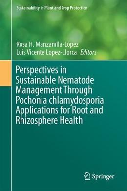 Abbildung von Manzanilla-López / Lopez-Llorca | Perspectives in Sustainable Nematode Management Through Pochonia chlamydosporia Applications for Root and Rhizosphere Health | 1st ed. 2017 | 2017