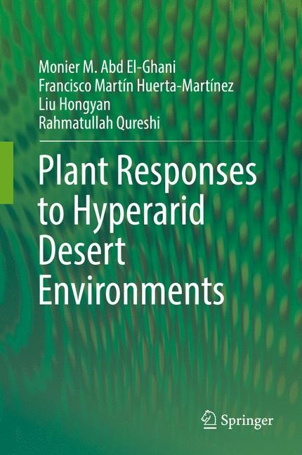 Plant Responses to Hyperarid Desert Environments | Abd El-Ghani / Huerta-Martínez / Hongyan | 1st ed. 2017, 2017 | Buch (Cover)
