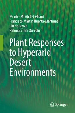 Abbildung von Abd El-Ghani / Huerta-Martínez / Hongyan   Plant Responses to Hyperarid Desert Environments   1st ed. 2017   2017