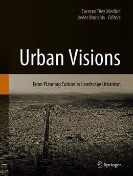 Abbildung von Díez Medina / Monclús | Urban Visions | 1. Auflage | 2018 | beck-shop.de