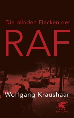 Abbildung von Kraushaar | Die blinden Flecken der RAF | 2. Druckaufl. 2017 | 2018