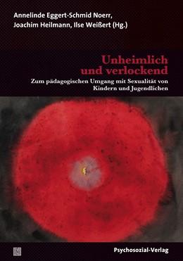 Abbildung von Eggert-Schmid Noerr / Heilmann | Unheimlich und verlockend | 1. Auflage | 2017 | beck-shop.de