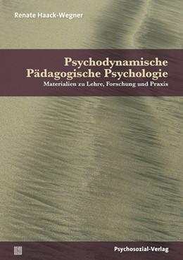 Abbildung von Haack-Wegner | Psychodynamische Pädagogische Psychologie | 1. Auflage | 2017 | beck-shop.de