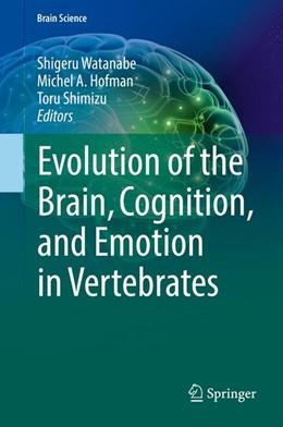 Abbildung von Watanabe / Hofman | Evolution of the Brain, Cognition, and Emotion in Vertebrates | 1. Auflage | 2017 | beck-shop.de