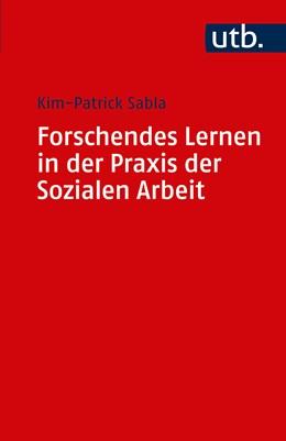 Abbildung von Sabla | Forschendes Lernen in der Praxis der Sozialen Arbeit | 1. Auflage | 2017 | beck-shop.de