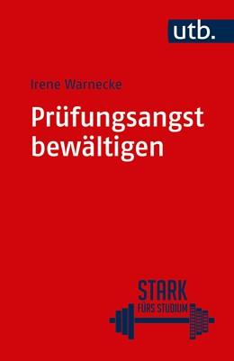 Abbildung von Warnecke | Prüfungsangst bewältigen | 1. Auflage | 2017 | 4857 | beck-shop.de