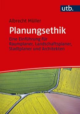 Abbildung von Müller | Planungsethik | 2017 | Eine Einführung für Raumplaner...