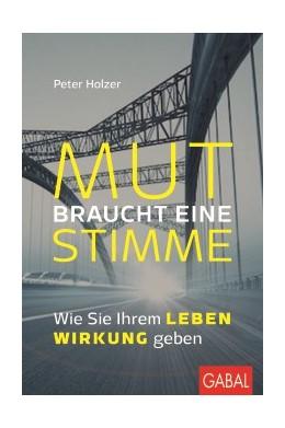 Abbildung von Holzer   Mut braucht eine Stimme   2. Auflage   2017   Wie Sie Ihrem Leben Wirkung ge...