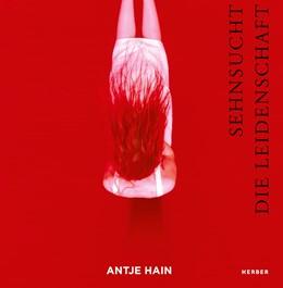Abbildung von Hain | Antje Hain. Sehnsucht. Die Leidenschaft | 1. Auflage | 2017 | beck-shop.de