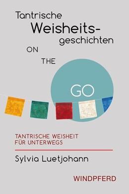 Abbildung von Luetjohann | Tantrische Weisheitsgeschichten ON THE GO | 1. Auflage | 2017 | beck-shop.de