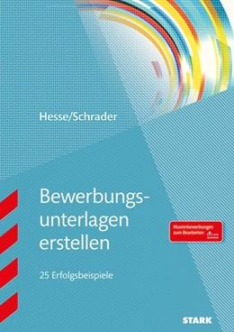 Abbildung von STARK Hesse/Schrader: Bewerbungsunterlagen erstellen   1. Auflage   2017   beck-shop.de