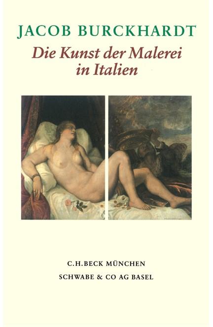 Cover: Jacob Burckhardt, Die Kunst der Malerei in Italien