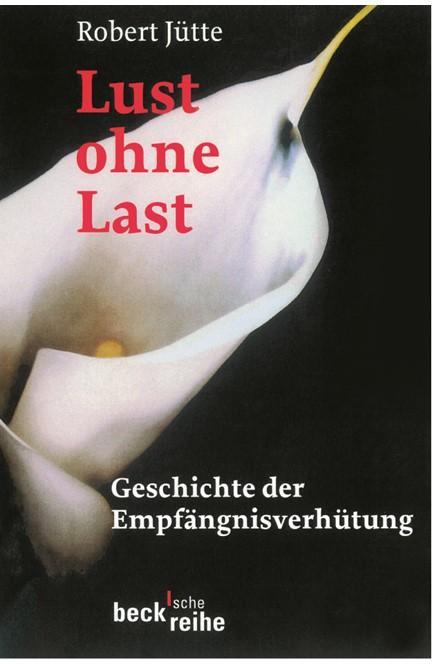 Cover: Robert Jütte, Lust ohne Last