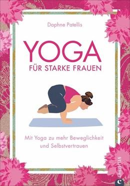 Abbildung von Patellis | Yoga für starke Frauen | 1. Auflage | 2017 | beck-shop.de