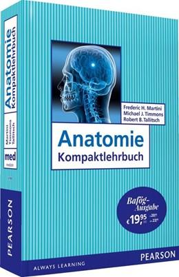 Abbildung von Martini / Timmons / Tallitsch | Anatomie Kompaktlehrbuch - Bafög-Ausgabe | 2017