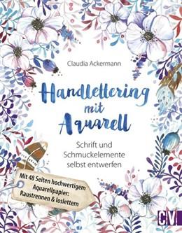 Abbildung von Ackermann | Handlettering mit Aquarell | 1. Auflage | 2017 | beck-shop.de