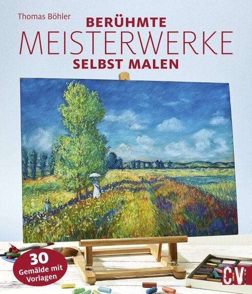Abbildung von Böhler | Berühmte Meisterwerke selbst malen | 2017
