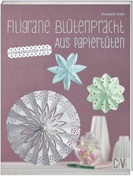 Abbildung von Rath | Filigrane Blütenpracht aus Papiertüten | 1. Auflage | 2017 | beck-shop.de