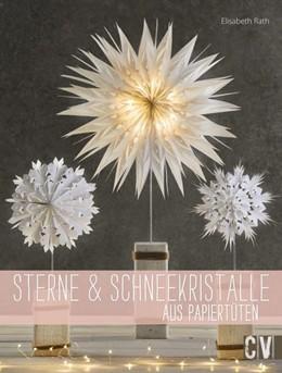 Abbildung von Rath | Sterne & Schneekristalle aus Papiertüten | 1. Auflage | 2017 | beck-shop.de