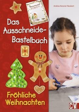 Abbildung von Küssner-Neubert | Das Ausschneide-Bastelbuch Fröhliche Weihnachten | 1. Auflage | 2017 | beck-shop.de