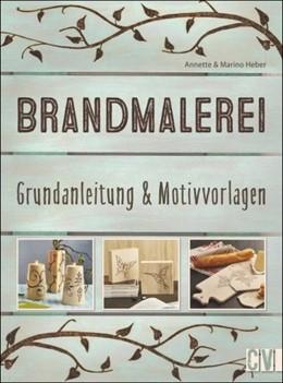 Abbildung von Heber | Brandmalerei | 4. Auflage | 2020 | beck-shop.de