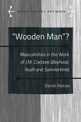 Abbildung von Matias | «Wooden Man»? | 2017 | Masculinities in the Work of J...