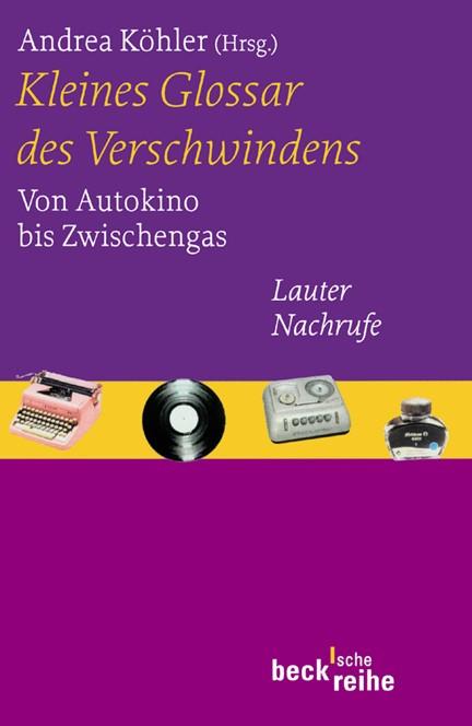 Cover: , Kleines Glossar des Verschwindens