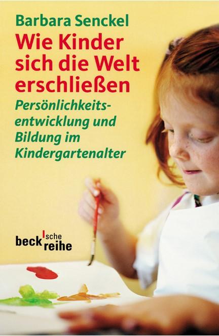 Cover: Barbara Senckel, Wie Kinder sich die Welt erschließen