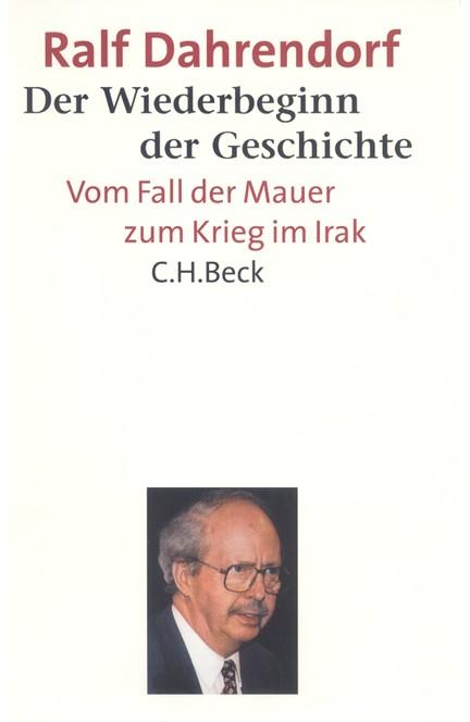 Cover: Ralf Dahrendorf, Der Wiederbeginn der Geschichte