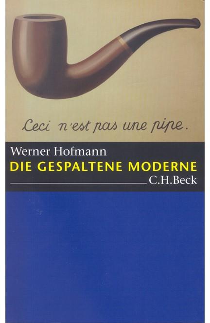 Cover: Werner Hofmann, Die gespaltene Moderne