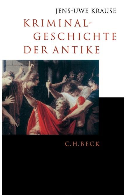 Cover: Jens-Uwe Krause, Kriminalgeschichte der Antike