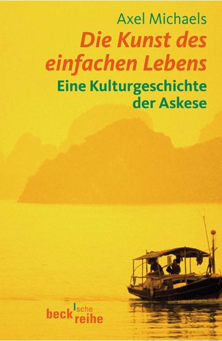 Cover: Axel Michaels, Die Kunst des einfachen Lebens