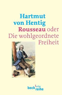 Abbildung von Hentig, Hartmut von | Rousseau | 2004 | oder Die wohlgeordnete Freihei... | 1596