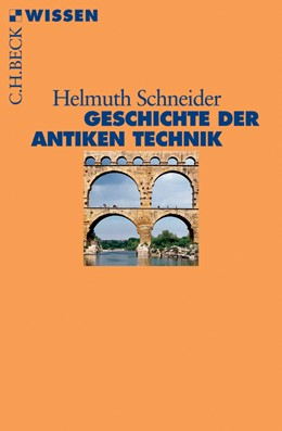 Abbildung von Schneider, Helmuth | Geschichte der antiken Technik | 2., durchgesehene Auflage | 2012 | 2432