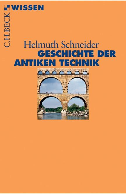 Cover: Helmuth Schneider, Geschichte der antiken Technik